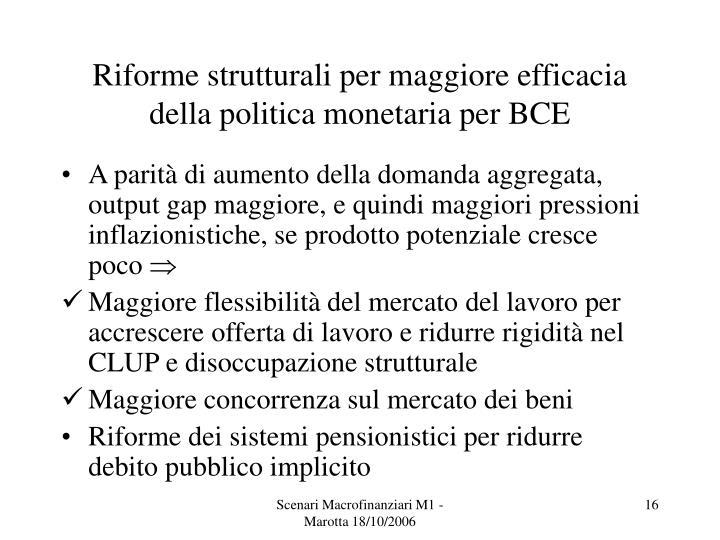 Riforme strutturali per maggiore efficacia della politica monetaria per BCE