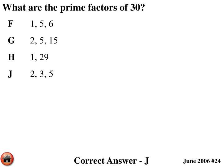 What are the prime factors of 30?