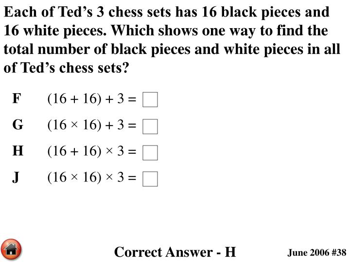 Each of Ted's 3 chess sets has 16 black pieces and 16 white pieces. Which shows one way to find the total number of black pieces and white pieces in all of Ted's chess sets?