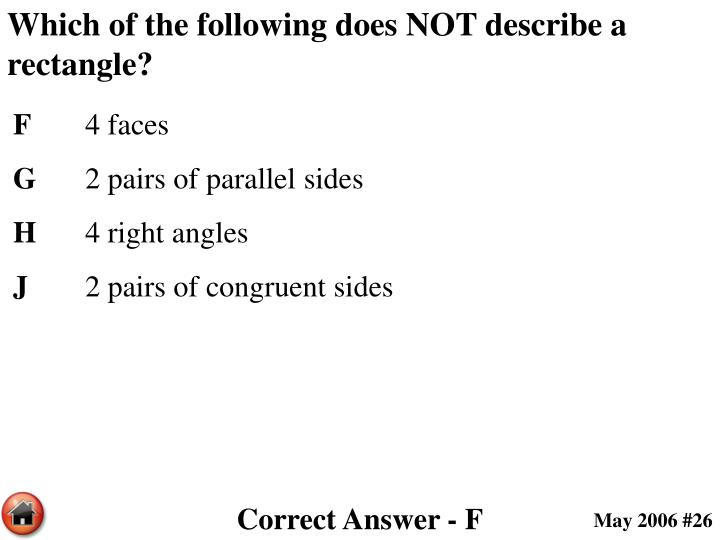 Which of the following does NOT describe a rectangle?