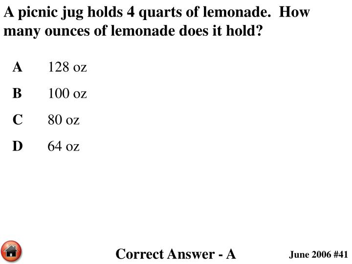 A picnic jug holds 4 quarts of lemonade.  How many ounces of lemonade does it hold?