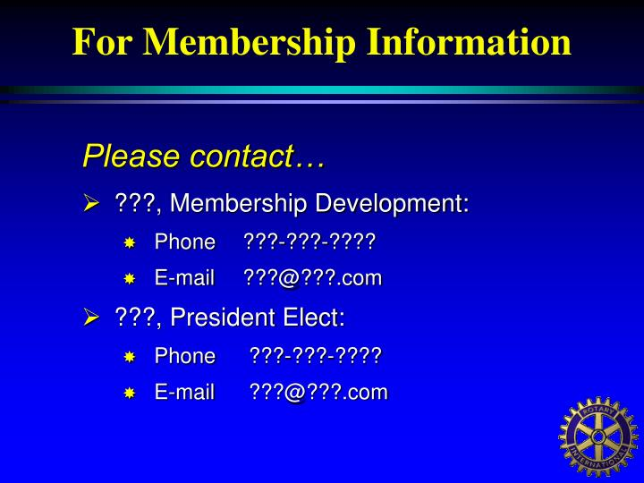 For Membership Information