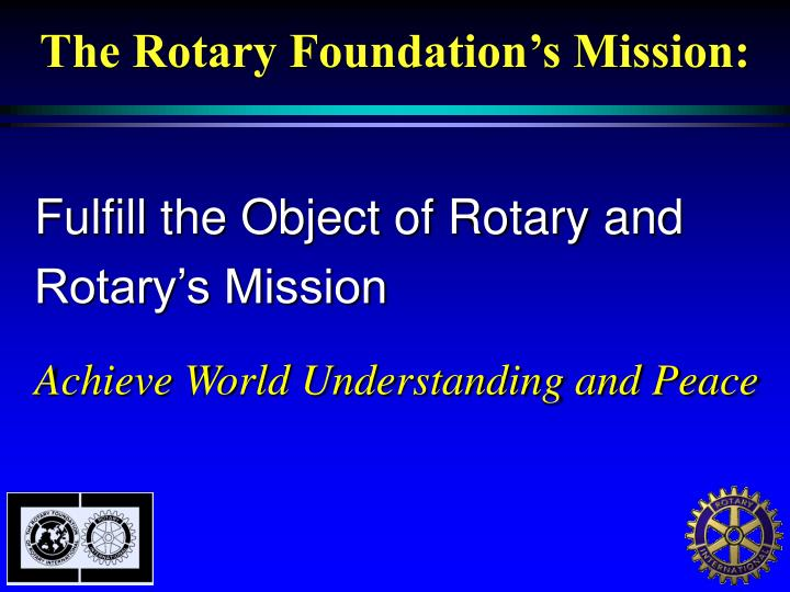 The Rotary Foundation's Mission:
