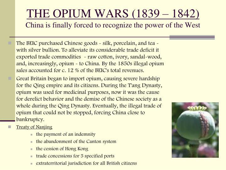THE OPIUM WARS (1839 – 1842)