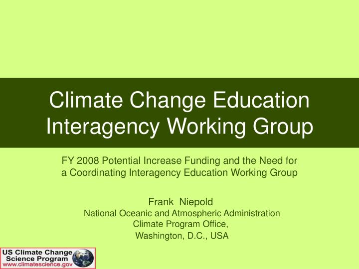 Climate change education interagency working group