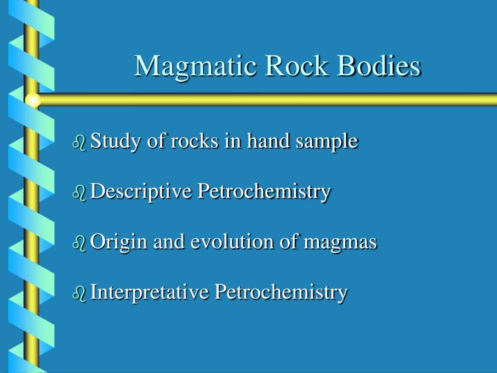 Magmatic Rock Bodies
