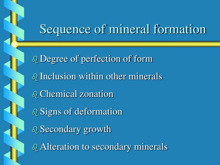 Sequence of mineral formation