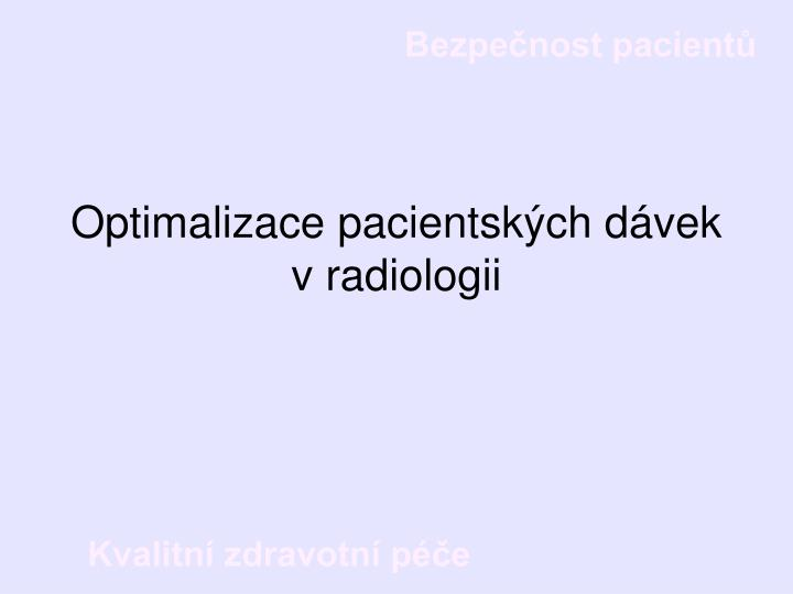 Optimalizace pacientských dávek v radiologii