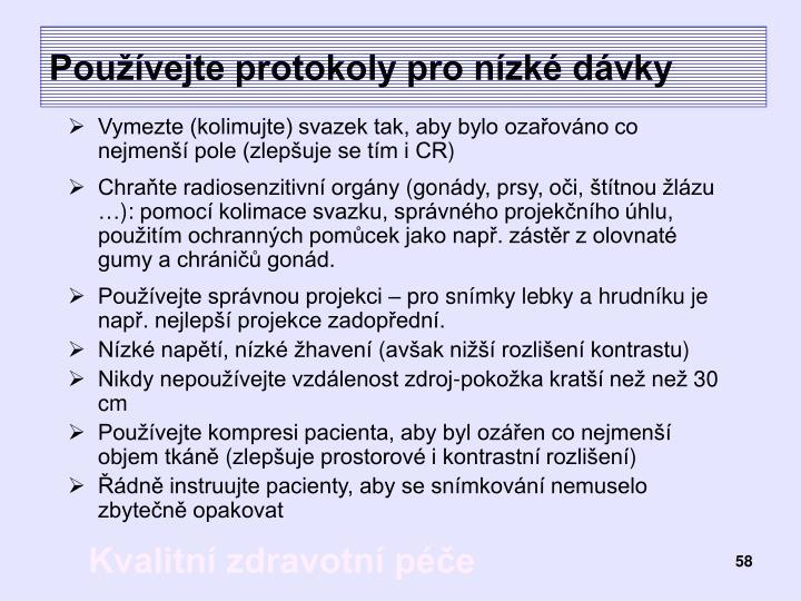 Používejte protokoly pro nízké dávky