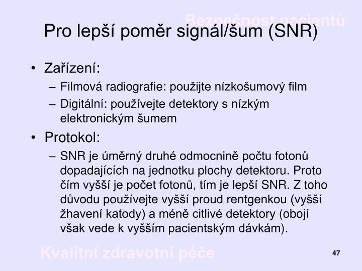 Pro lepší poměr signál/šum (