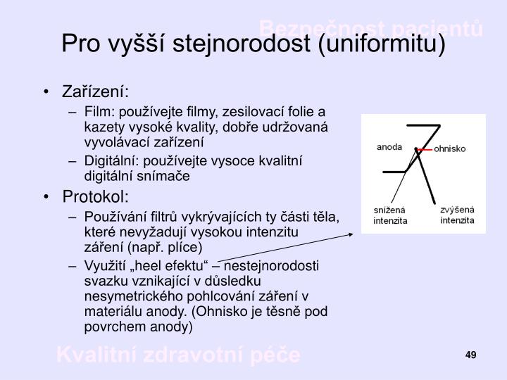 Pro vyšší stejnorodost (uniformitu)