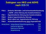 subtypen von hks und adhs nach icd 10
