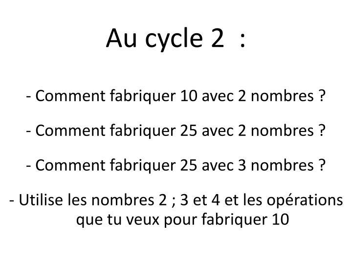 Au cycle 2  :