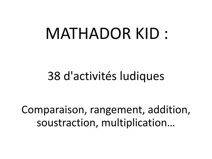 MATHADOR KID :
