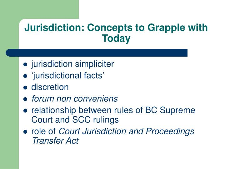Jurisdiction: Concepts to Grapple with Today