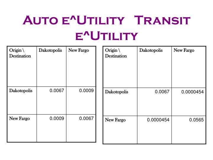 Auto e^Utility   Transit e^Utility