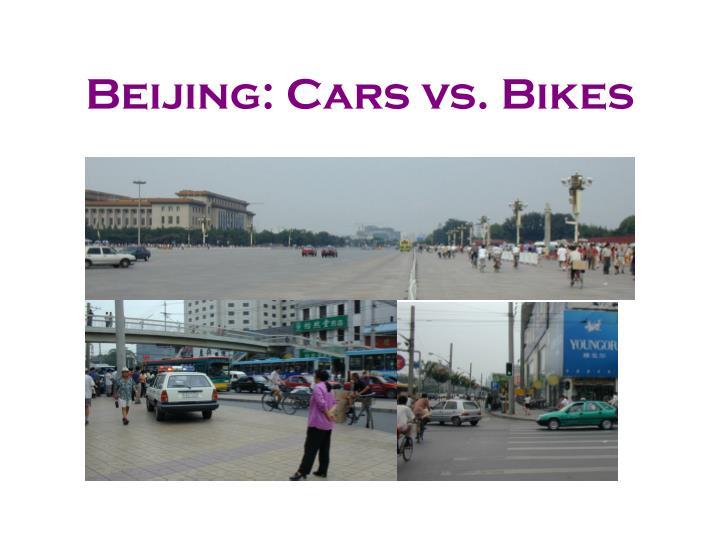 Beijing: Cars vs. Bikes