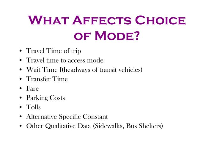 What Affects Choice of Mode?