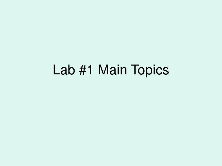 Lab #1 Main Topics
