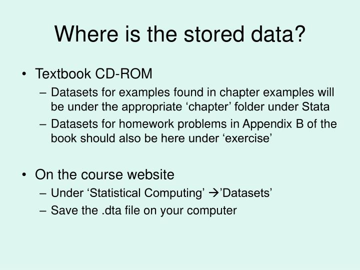 Where is the stored data?
