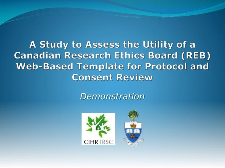 A Study to Assess the Utility of a Canadian Research Ethics Board (REB)