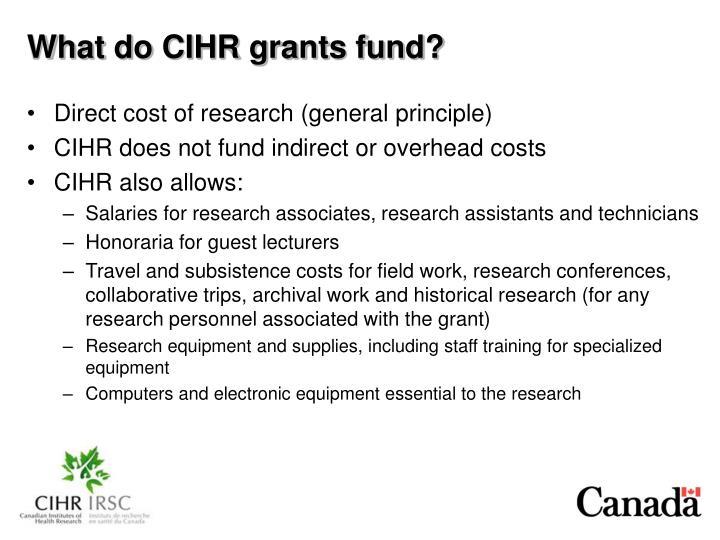 What do CIHR grants fund?