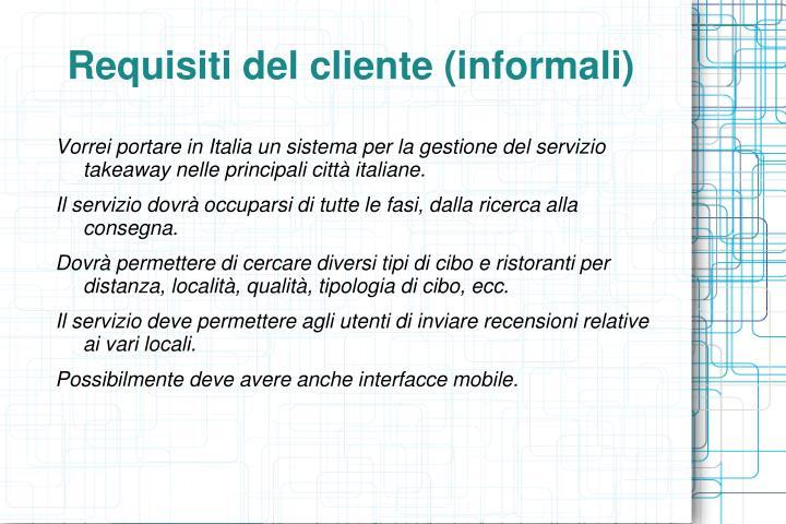 Requisiti del cliente (informali)