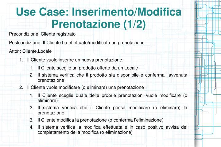 Use Case: Inserimento/Modifica Prenotazione (1/2)