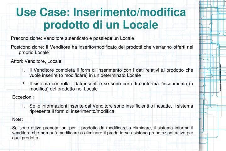 Use Case: Inserimento/modifica prodotto di un Locale