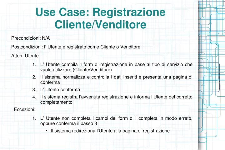 Use Case: Registrazione Cliente/Venditore