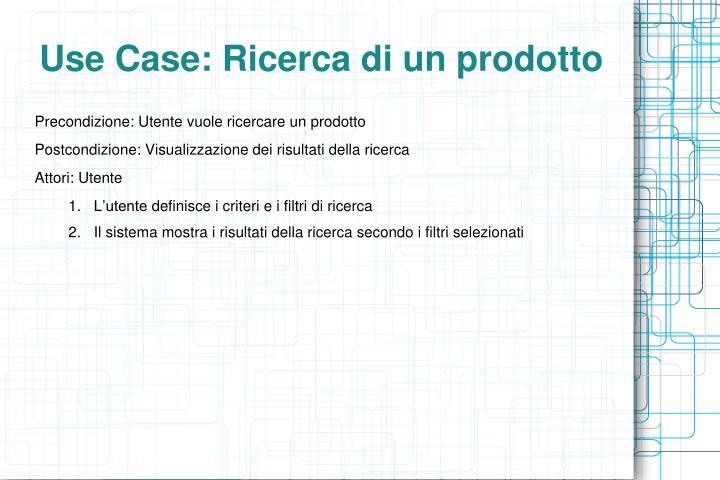 Use Case: Ricerca di un prodotto