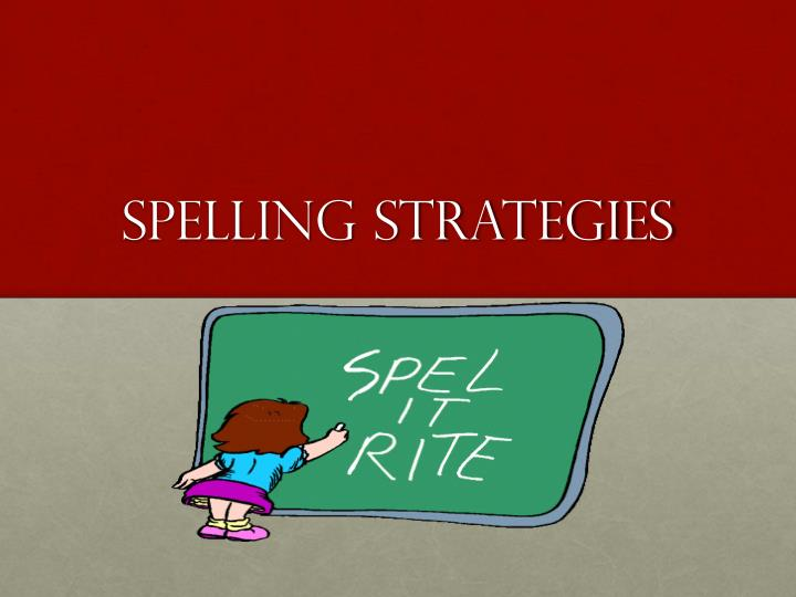 Spelling strategies