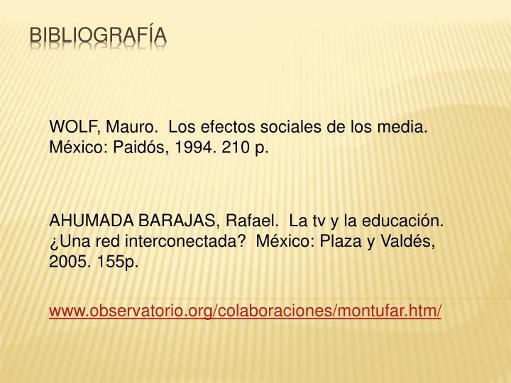 WOLF, Mauro.  Los efectos sociales de los media.            México: Paidós, 1994. 210 p.