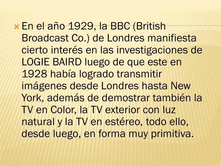 En el año 1929, la BBC (British