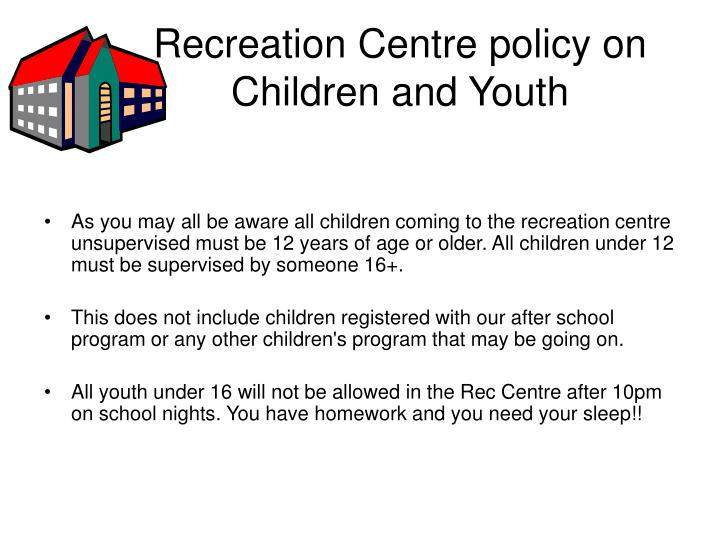 Recreation Centre policy on Children and Youth