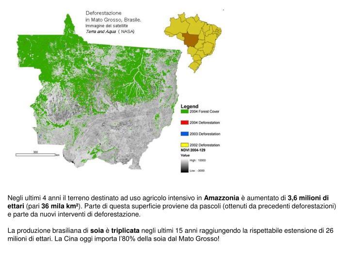 Negli ultimi 4 anniil terreno destinato ad uso agricolo intensivo in