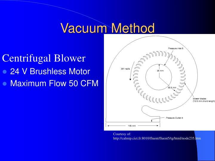 Vacuum Method