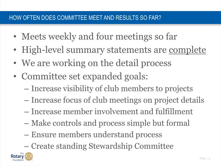 HOW OFTEN DOES COMMITTEE MEET AND RESULTS SO FAR?