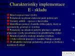 charakteristiky implementace e sklad u