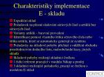 charakteristiky implementace e sklad u1