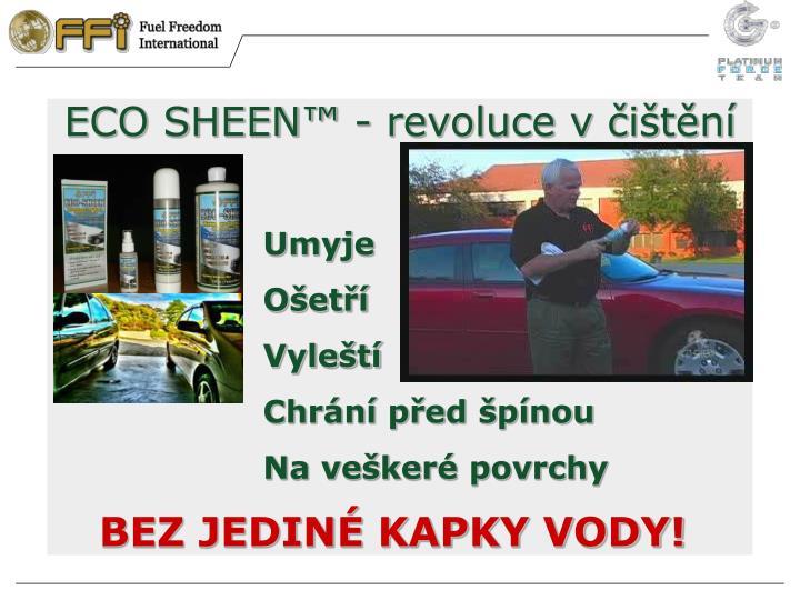 ECO SHEEN™ - revoluce v čištění