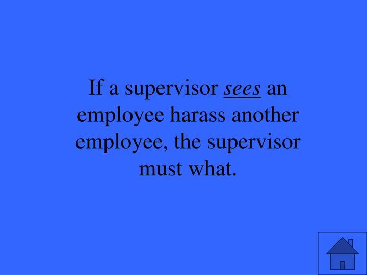 If a supervisor