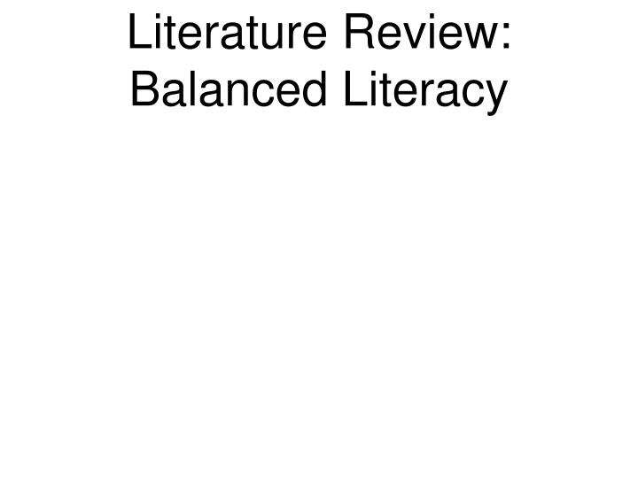 Literature Review: Balanced Literacy