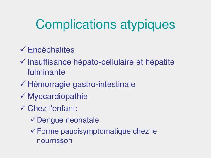 Complications atypiques