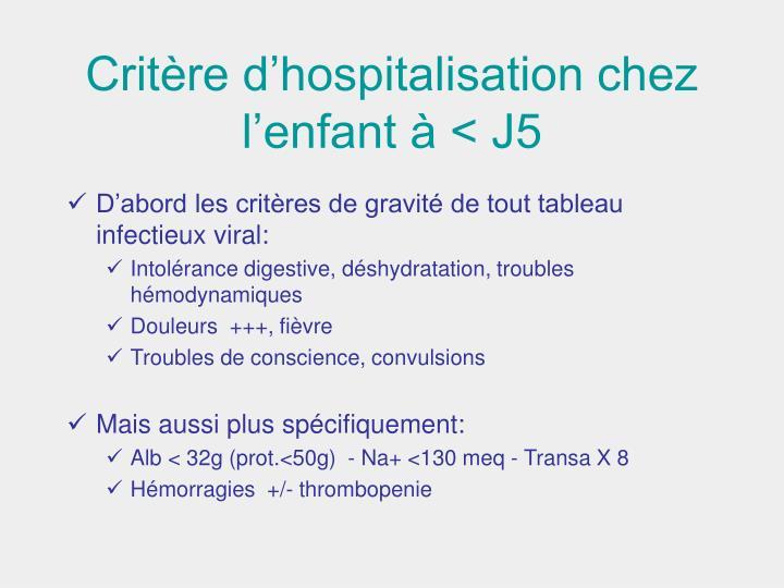 Critère d'hospitalisation chez l'enfant à < J5
