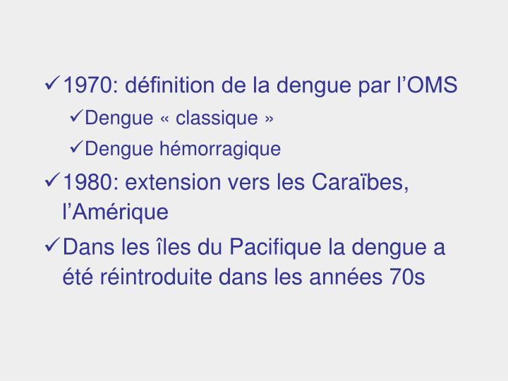 1970: définition de la dengue par l'OMS