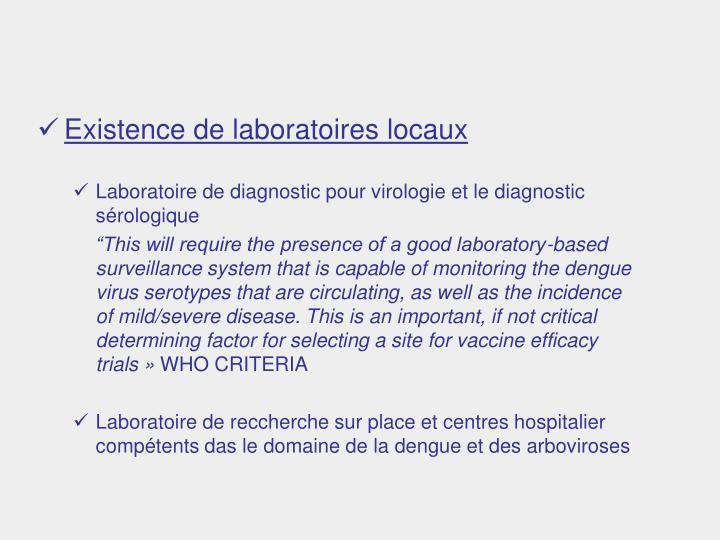 Existence de laboratoires locaux
