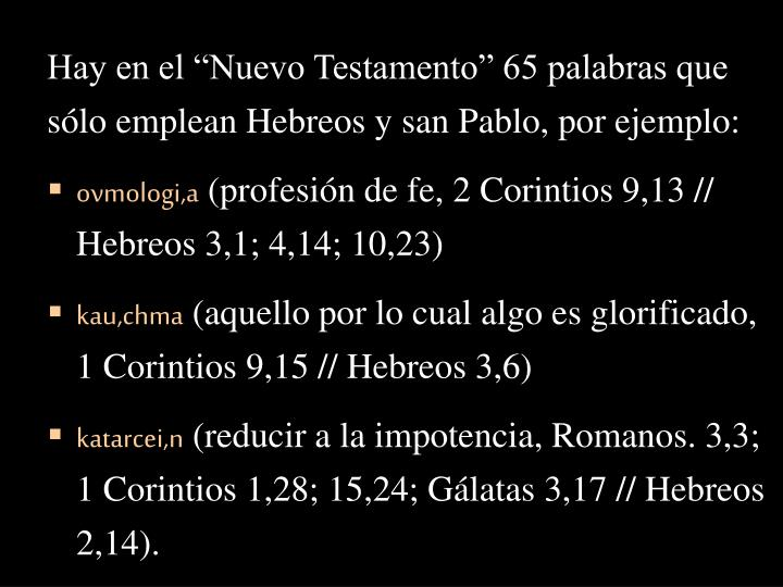 """Hay en el """"Nuevo Testamento"""" 65 palabras que"""
