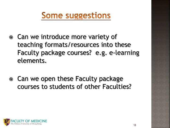 Can we introduce more variety of teaching formats/resources into these Faculty package courses?  e.g. e-learning elements.