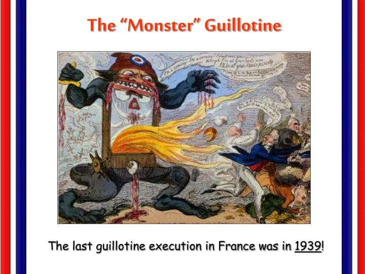 "The ""Monster"" Guillotine"